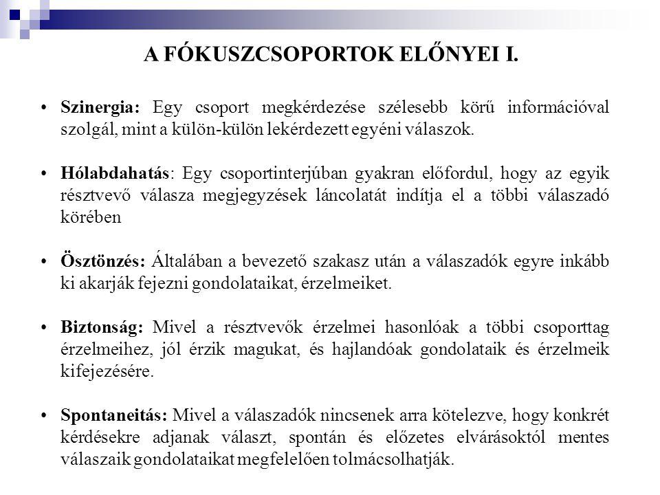 A FÓKUSZCSOPORTOK ELŐNYEI I.