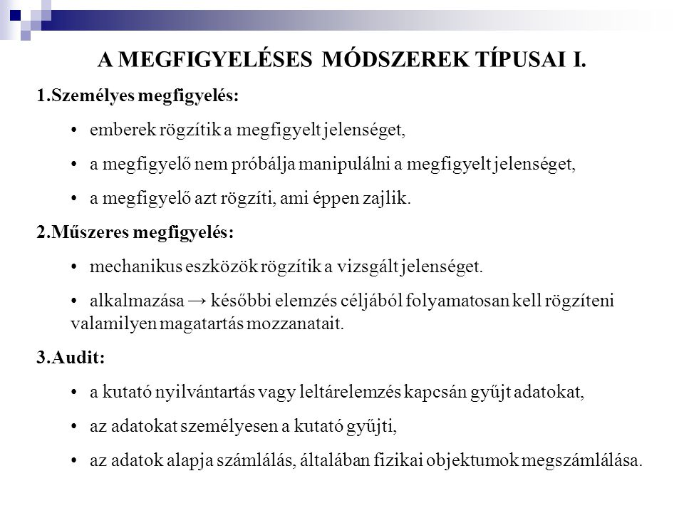 A MEGFIGYELÉSES MÓDSZEREK TÍPUSAI I.