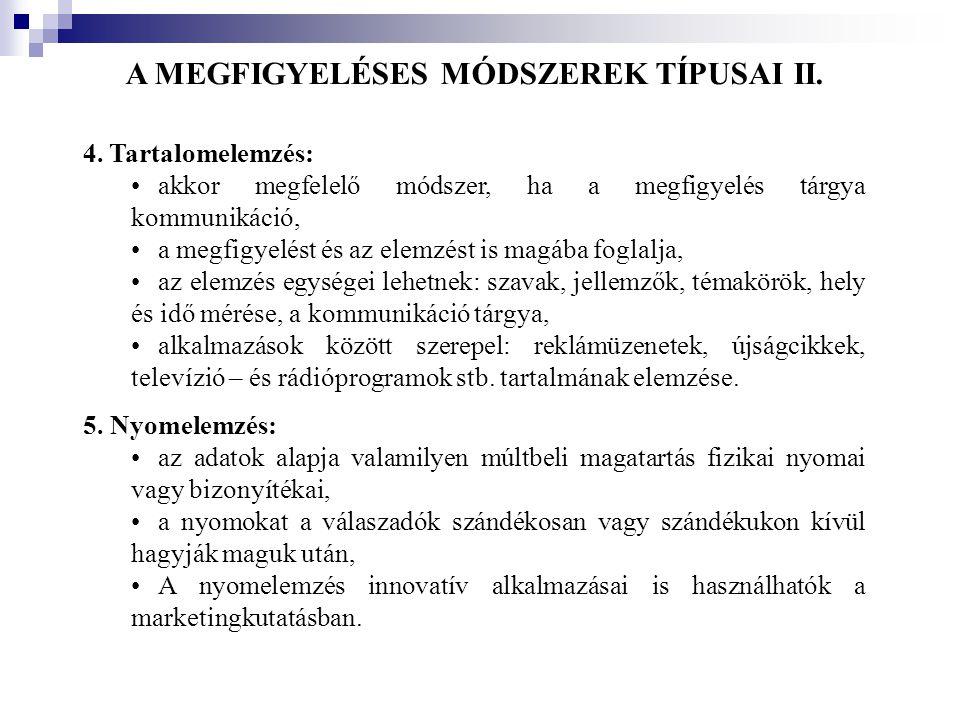 A MEGFIGYELÉSES MÓDSZEREK TÍPUSAI II.