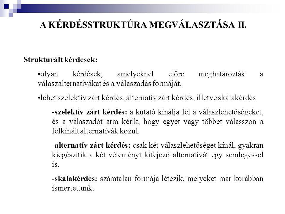A KÉRDÉSSTRUKTÚRA MEGVÁLASZTÁSA II.