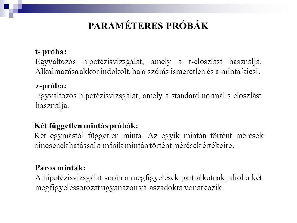 PARAMÉTERES PRÓBÁK t- próba: