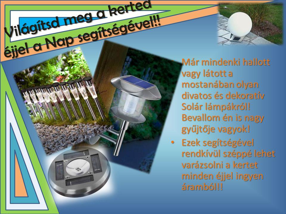 Világítsd meg a kerted éjjel a Nap segítségével!!