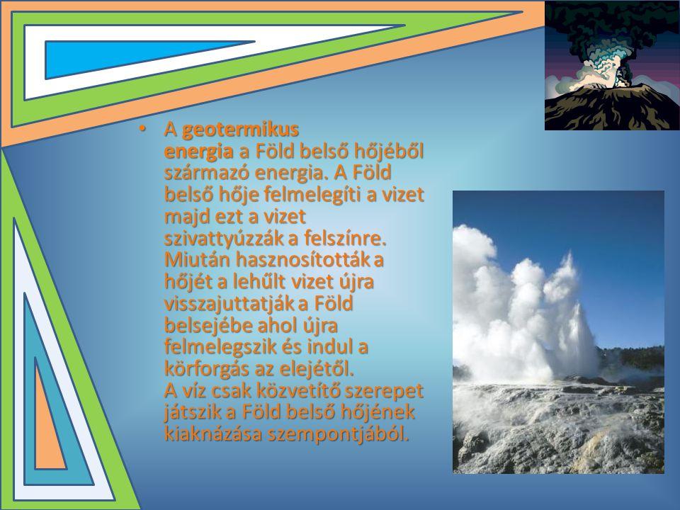 A geotermikus energia a Föld belső hőjéből származó energia