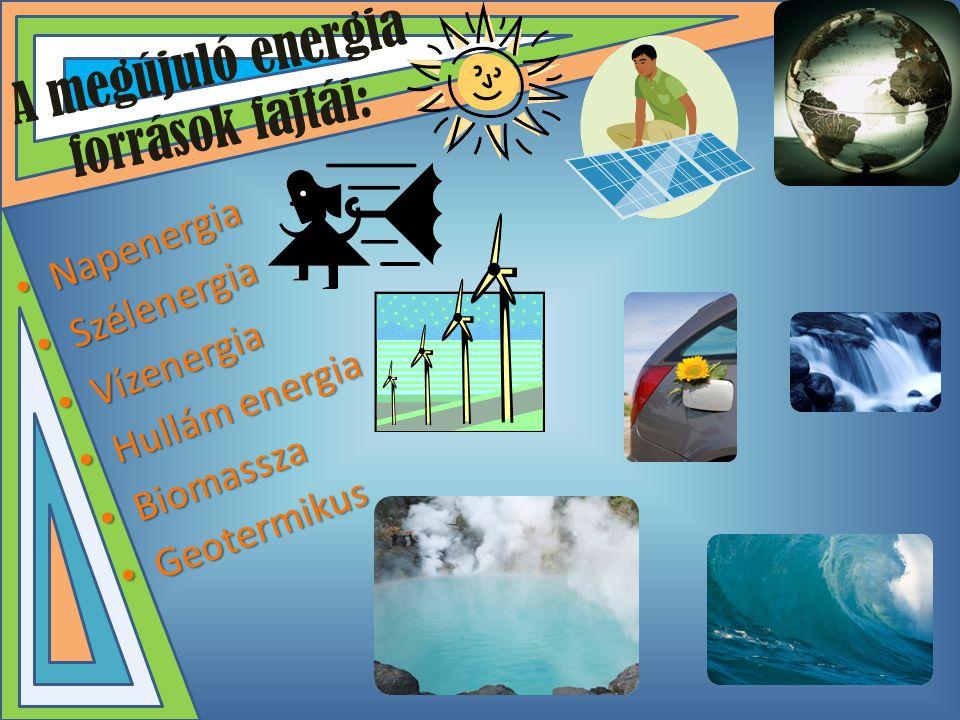 A megújuló energia források fajtái: