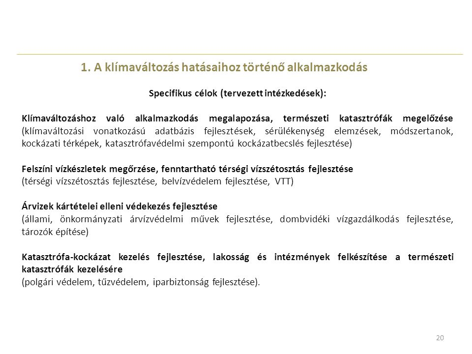 Specifikus célok (tervezett intézkedések):