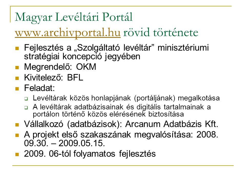 Magyar Levéltári Portál www.archivportal.hu rövid története