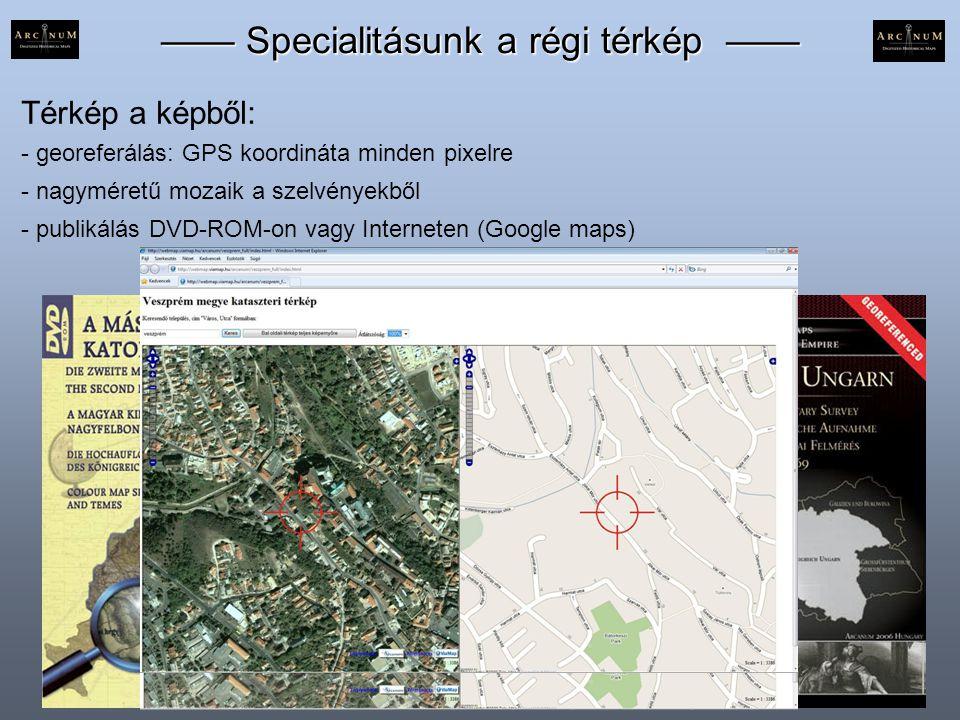 —— Specialitásunk a régi térkép ——