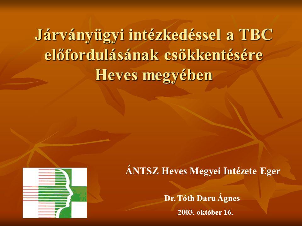 Járványügyi intézkedéssel a TBC előfordulásának csökkentésére Heves megyében