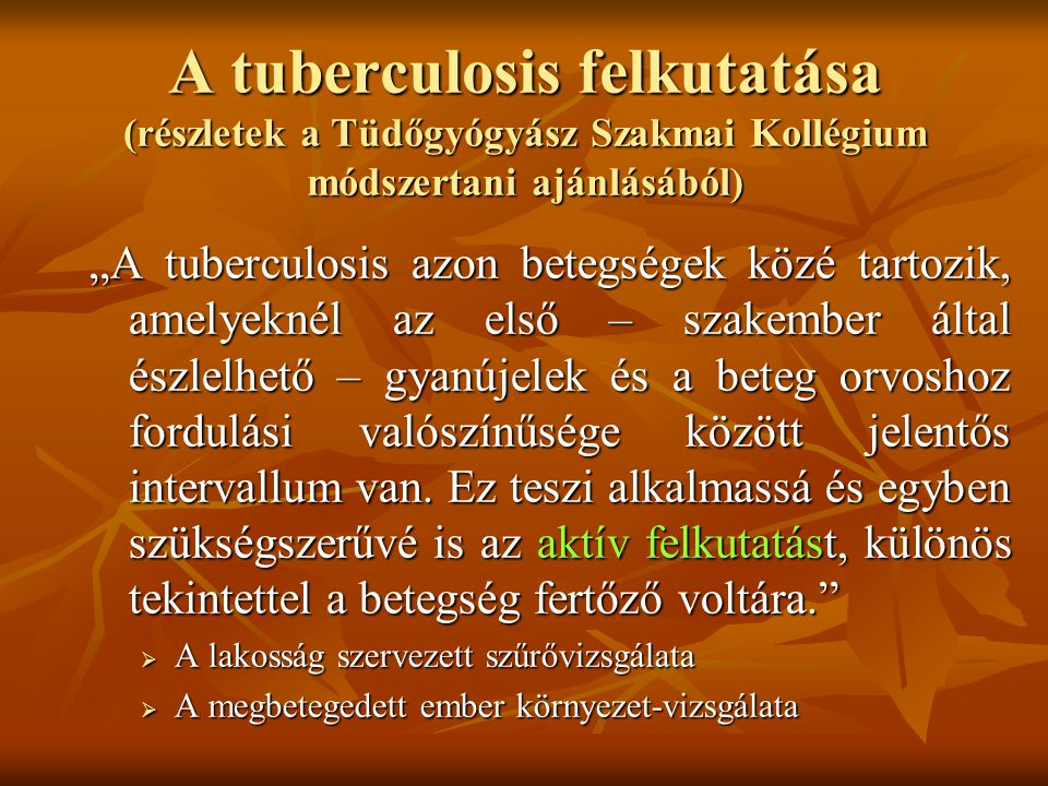 A tuberculosis felkutatása (részletek a Tüdőgyógyász Szakmai Kollégium módszertani ajánlásából)