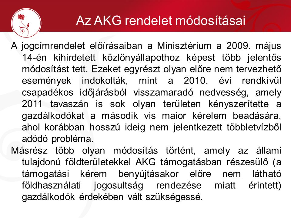 Az AKG rendelet módosításai