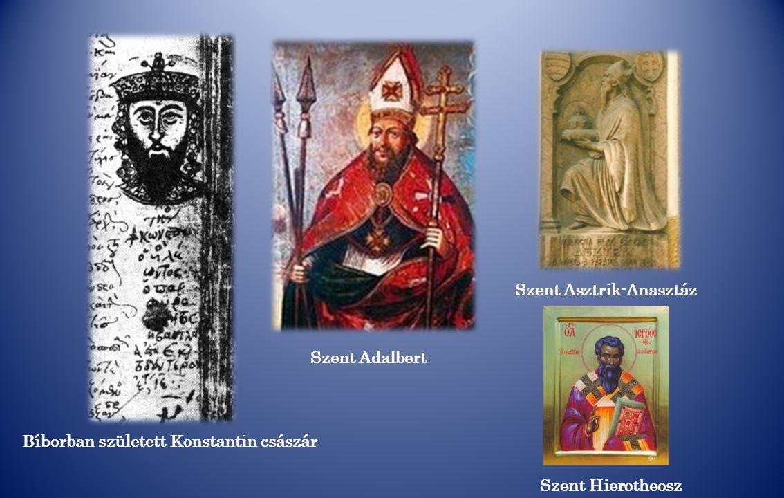 Szent Asztrik-Anasztáz Bíborban született Konstantin császár
