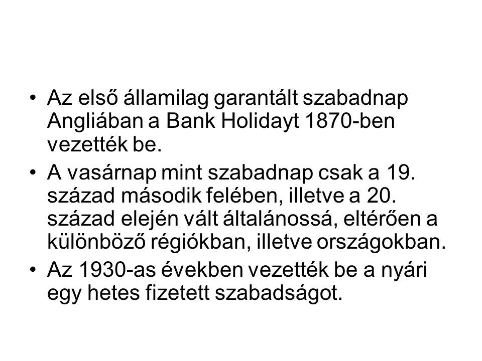 Az első államilag garantált szabadnap Angliában a Bank Holidayt 1870-ben vezették be.