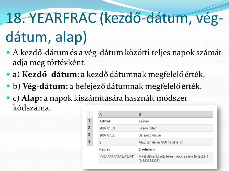 18. YEARFRAC (kezdő-dátum, vég-dátum, alap)