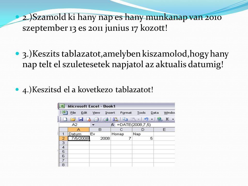 2.)Szamold ki hany nap es hany munkanap van 2010 szeptember 13 es 2011 junius 17 kozott!