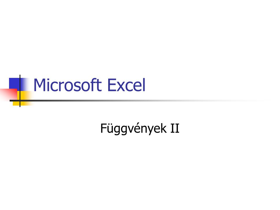 Microsoft Excel Függvények II