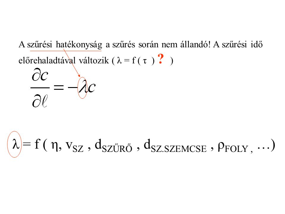 λ = f ( η, vSZ , dSZŰRŐ , dSZ.SZEMCSE , ρFOLY , …)