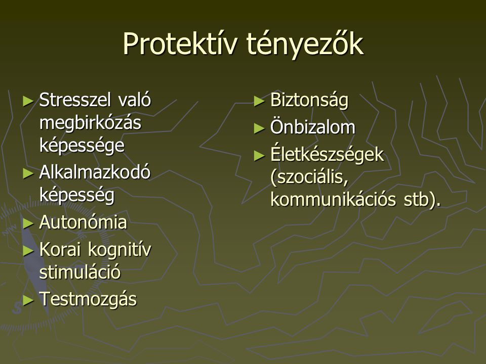 Protektív tényezők Stresszel való megbirkózás képessége