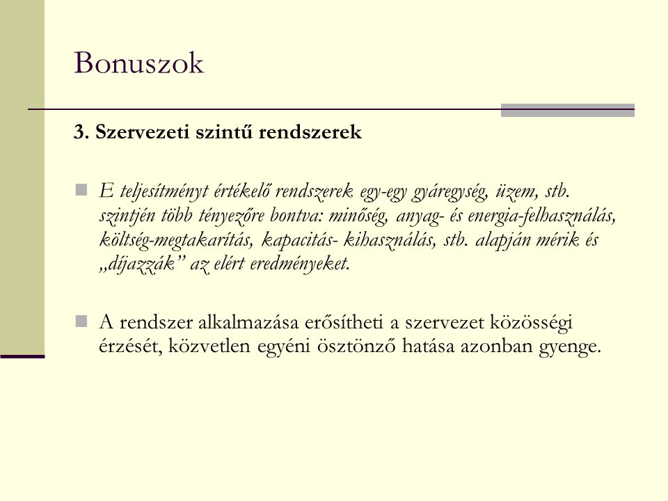 Bonuszok 3. Szervezeti szintű rendszerek
