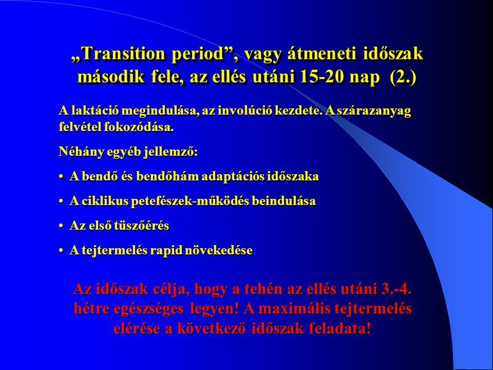 """""""Transition period , vagy átmeneti időszak második fele, az ellés utáni 15-20 nap (2.)"""