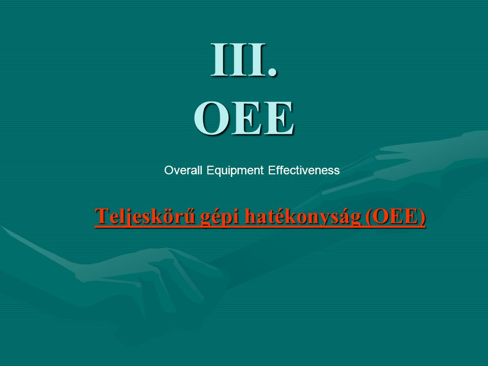 Teljeskörű gépi hatékonyság (OEE)