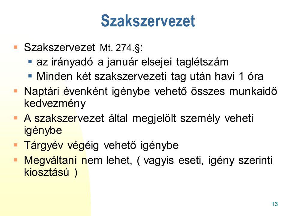 Szakszervezet Szakszervezet Mt. 274.§: