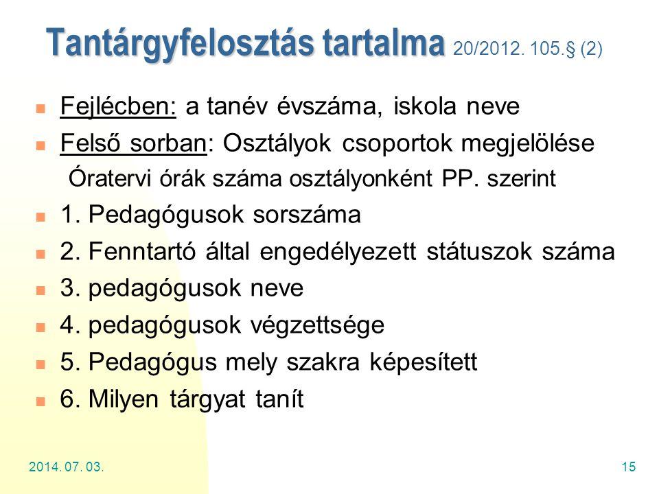 Tantárgyfelosztás tartalma 20/2012. 105.§ (2)