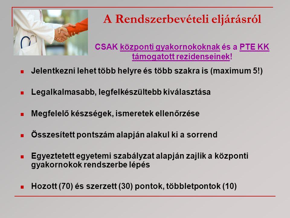A Rendszerbevételi eljárásról CSAK központi gyakornokoknak és a PTE KK támogatott rezidenseinek!