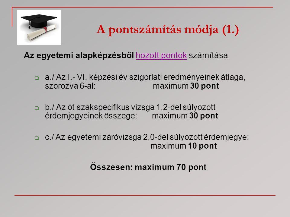 A pontszámítás módja (1.) Összesen: maximum 70 pont