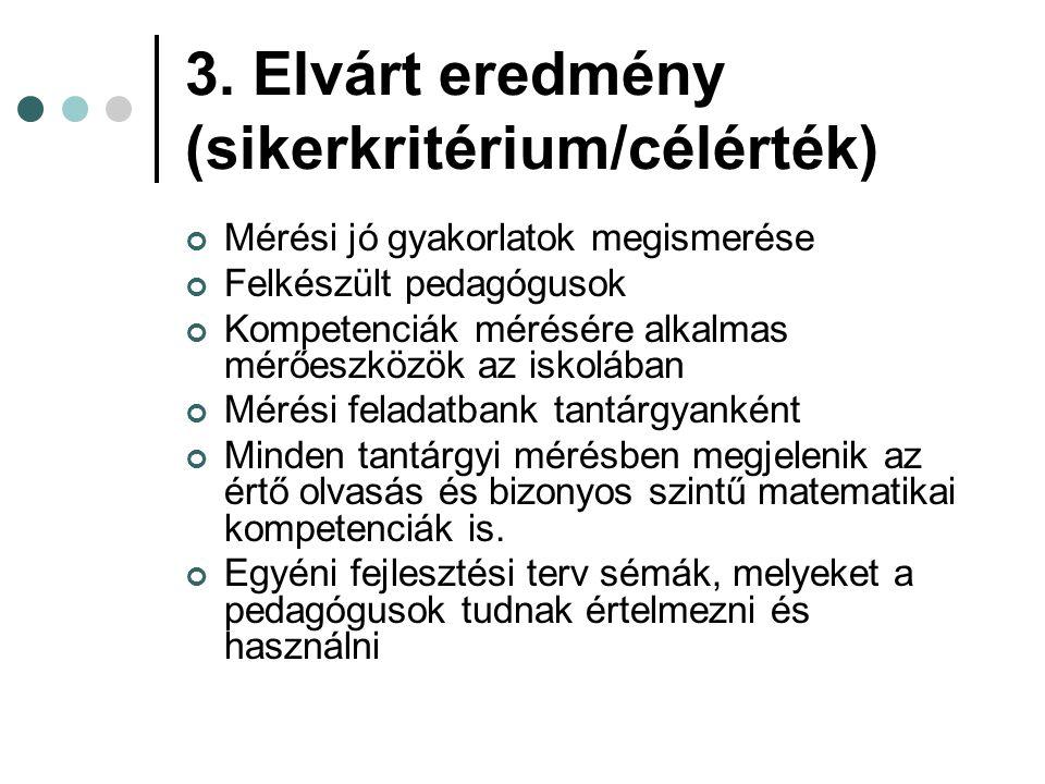3. Elvárt eredmény (sikerkritérium/célérték)