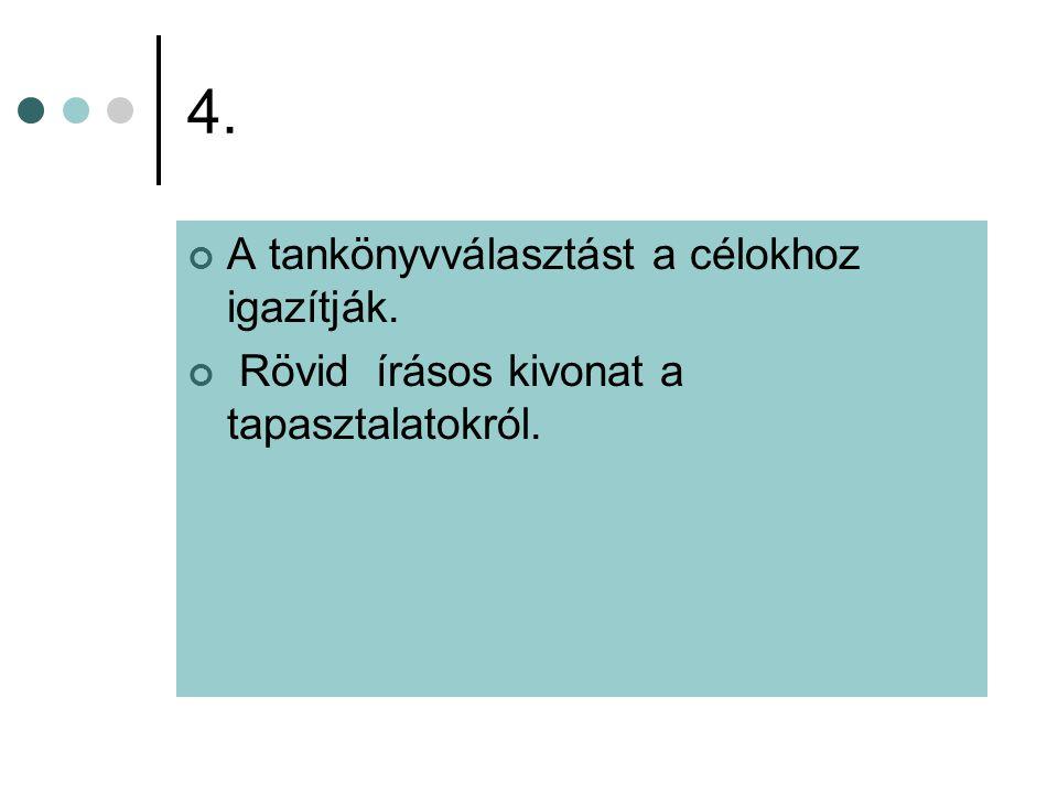 4. A tankönyvválasztást a célokhoz igazítják.
