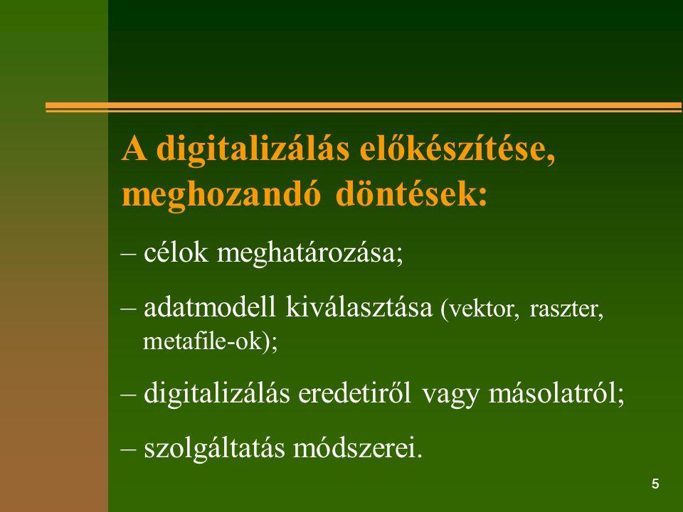 A digitalizálás előkészítése, meghozandó döntések: