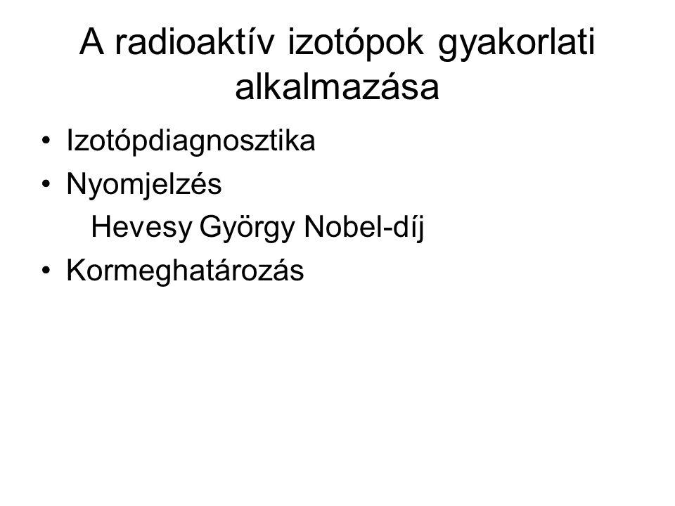 A radioaktív izotópok gyakorlati alkalmazása