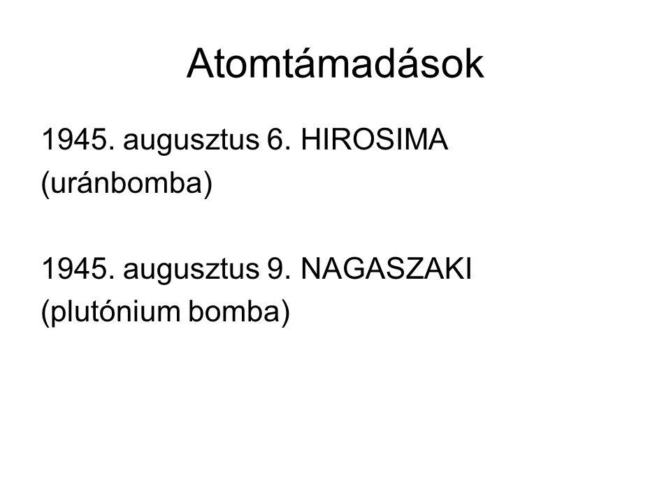 Atomtámadások 1945. augusztus 6. HIROSIMA (uránbomba)