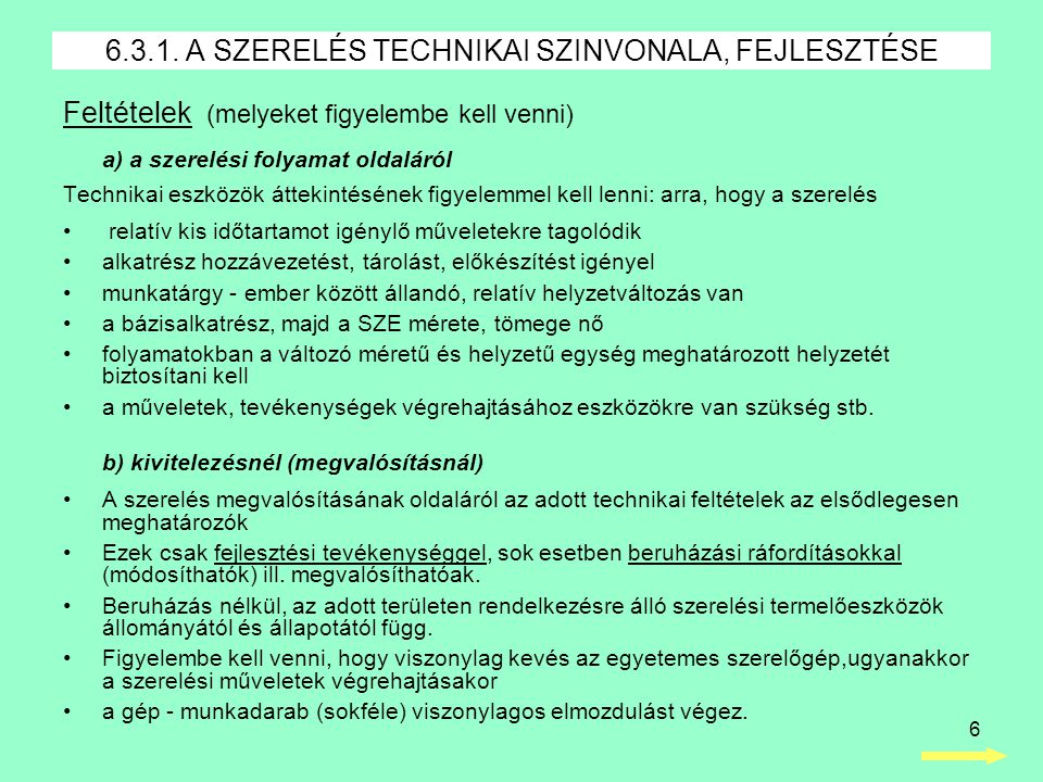 6.3.1. A SZERELÉS TECHNIKAI SZINVONALA, FEJLESZTÉSE