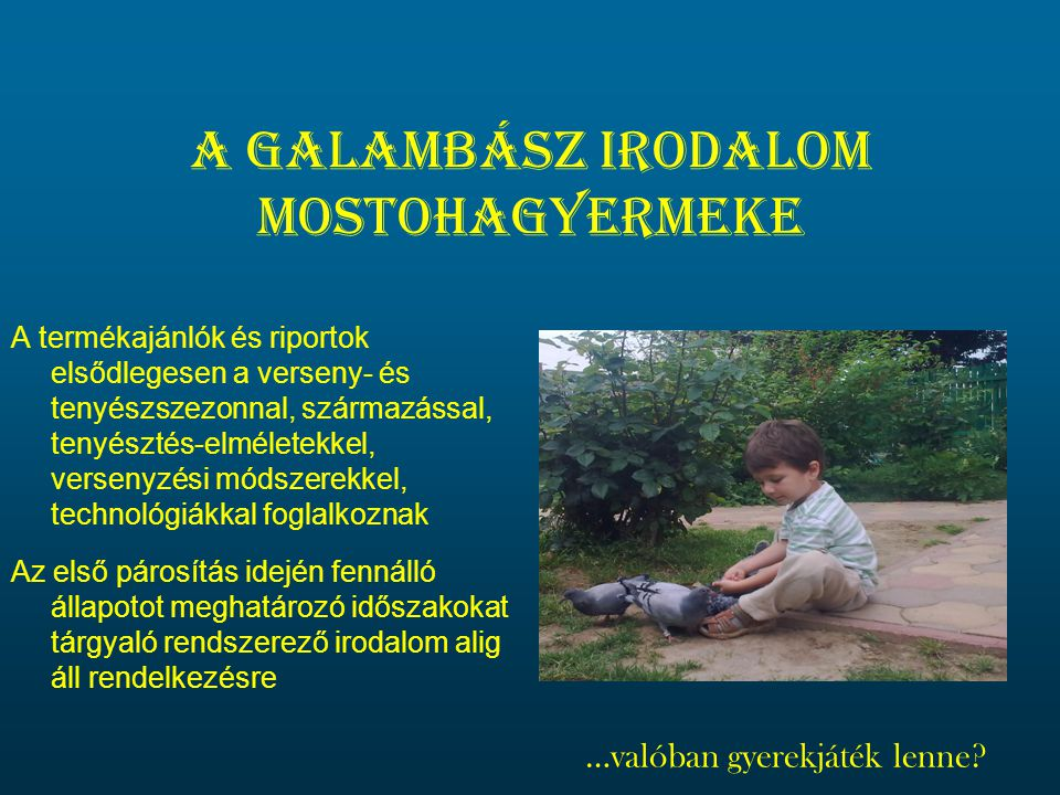 A galambász irodalom mostohagyermeke
