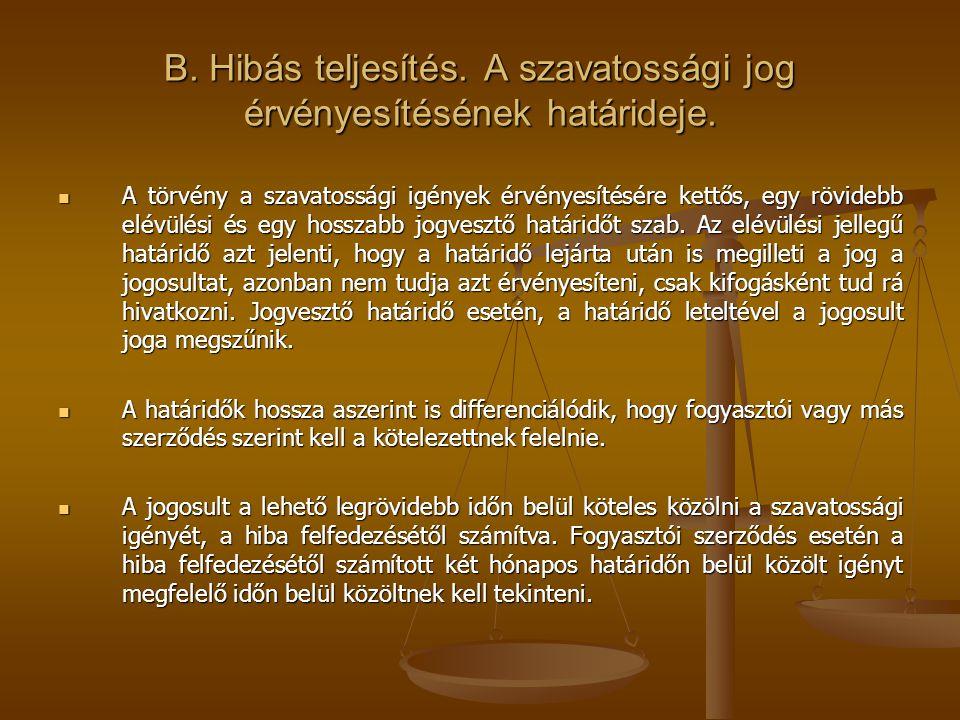 B. Hibás teljesítés. A szavatossági jog érvényesítésének határideje.