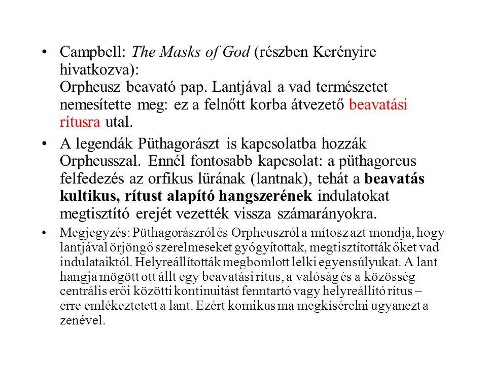 Campbell: The Masks of God (részben Kerényire hivatkozva): Orpheusz beavató pap. Lantjával a vad természetet nemesítette meg: ez a felnőtt korba átvezető beavatási rítusra utal.