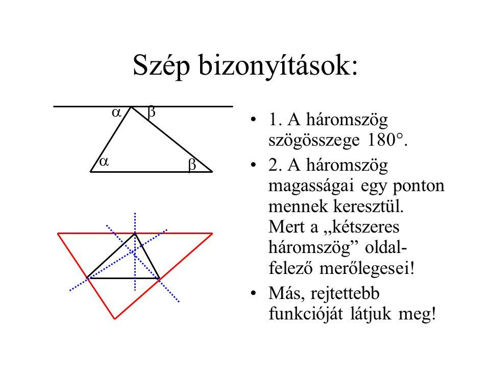 Szép bizonyítások: 1. A háromszög szögösszege 180°.