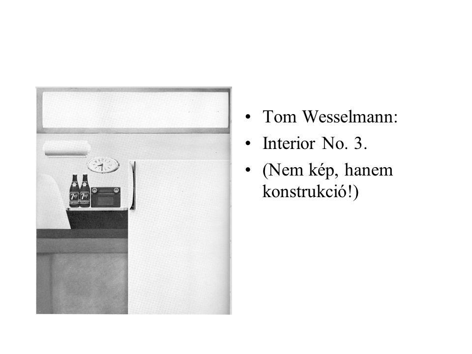 Tom Wesselmann: Interior No. 3. (Nem kép, hanem konstrukció!)