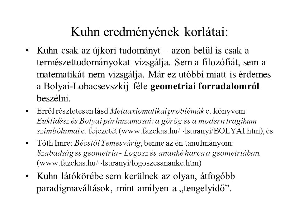 Kuhn eredményének korlátai: