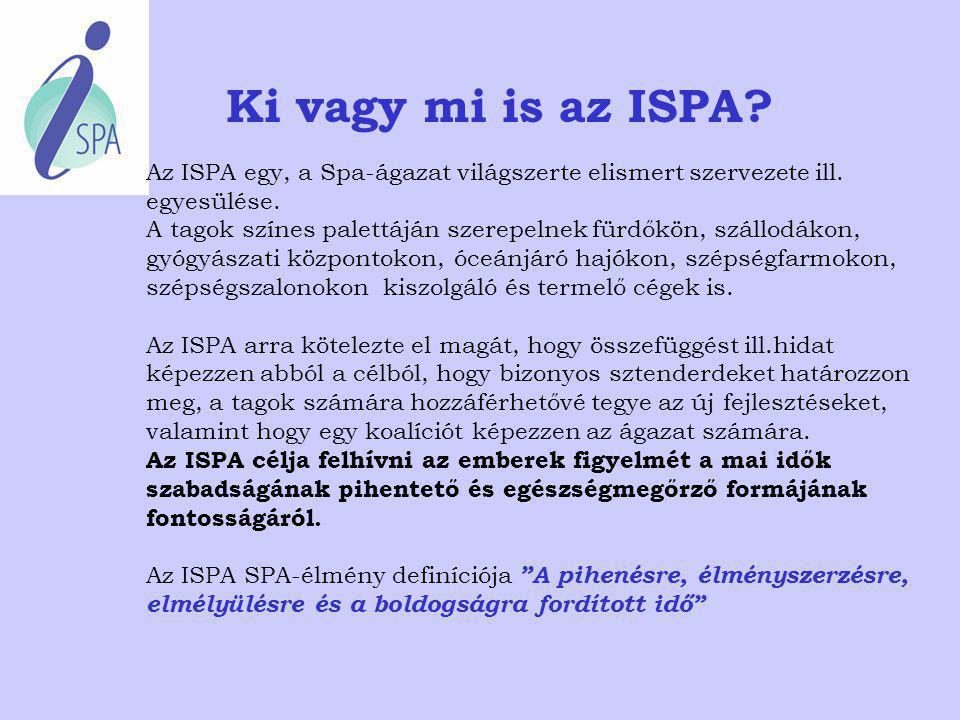Ki vagy mi is az ISPA Az ISPA egy, a Spa-ágazat világszerte elismert szervezete ill. egyesülése.