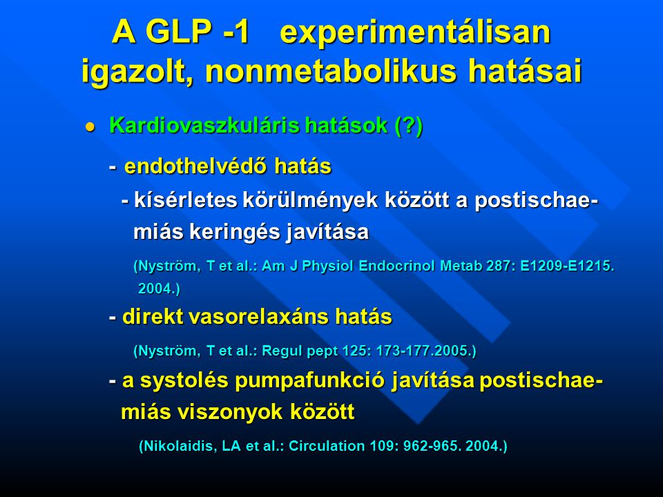 A GLP -1 experimentálisan igazolt, nonmetabolikus hatásai