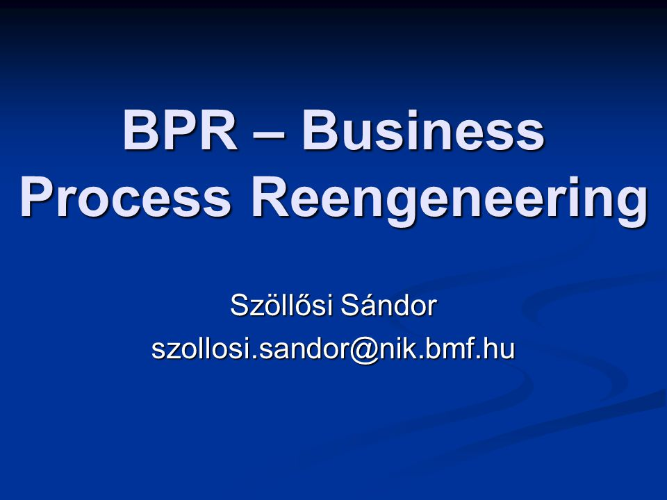 BPR – Business Process Reengeneering