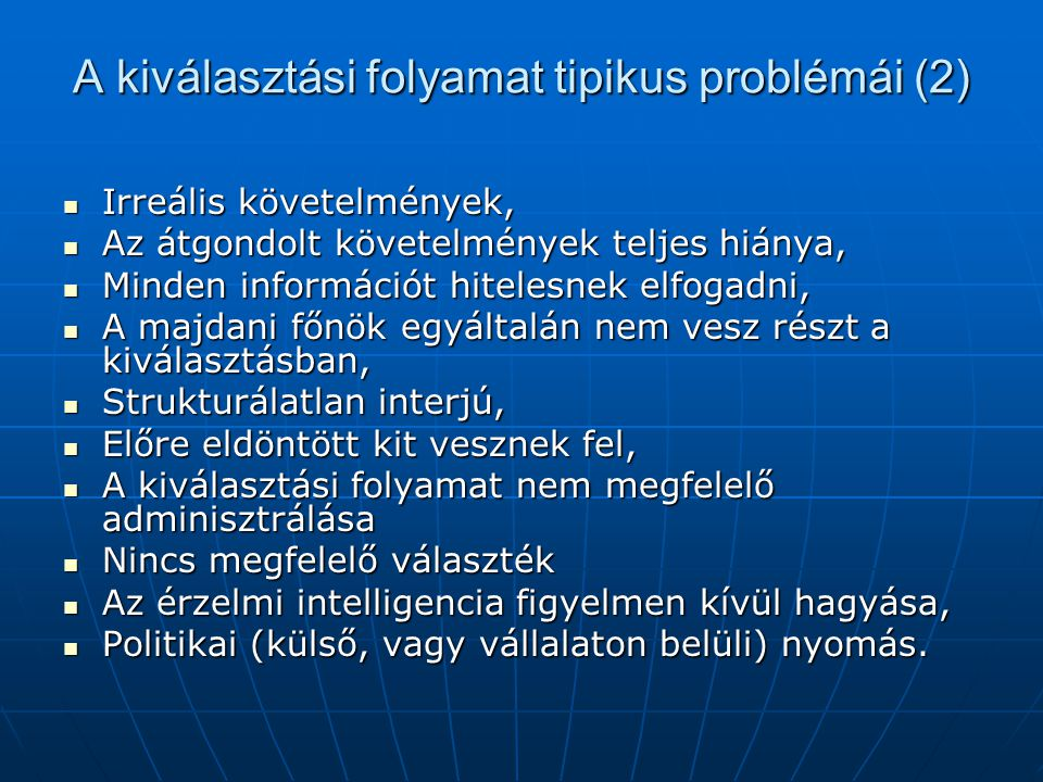 A kiválasztási folyamat tipikus problémái (2)