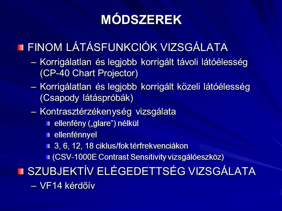 MÓDSZEREK FINOM LÁTÁSFUNKCIÓK VIZSGÁLATA