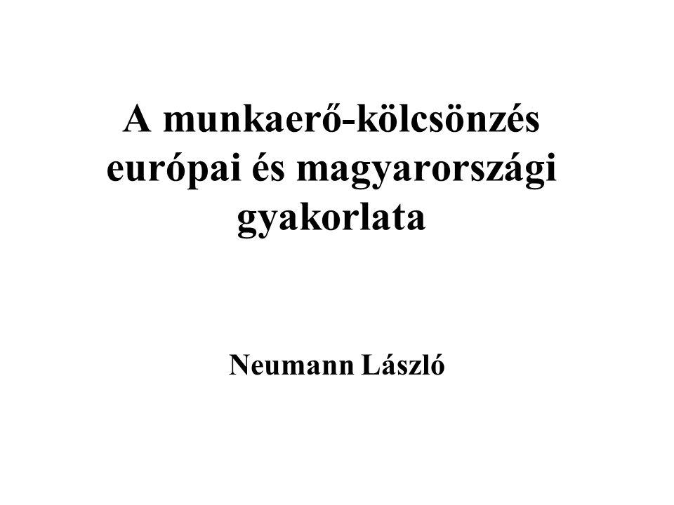 A munkaerő-kölcsönzés európai és magyarországi gyakorlata