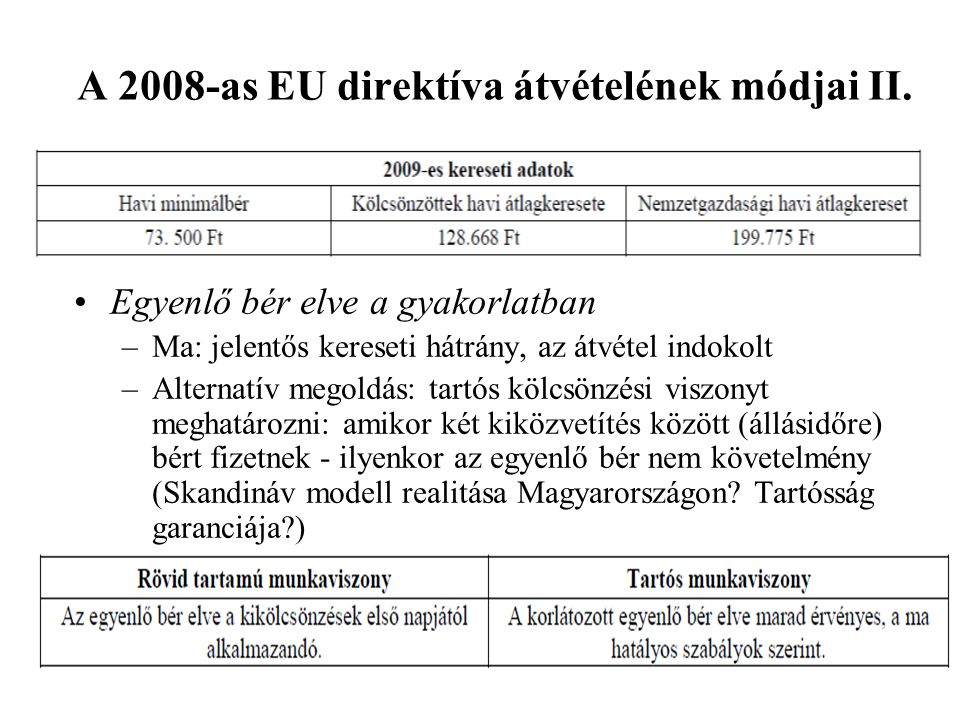 A 2008-as EU direktíva átvételének módjai II.