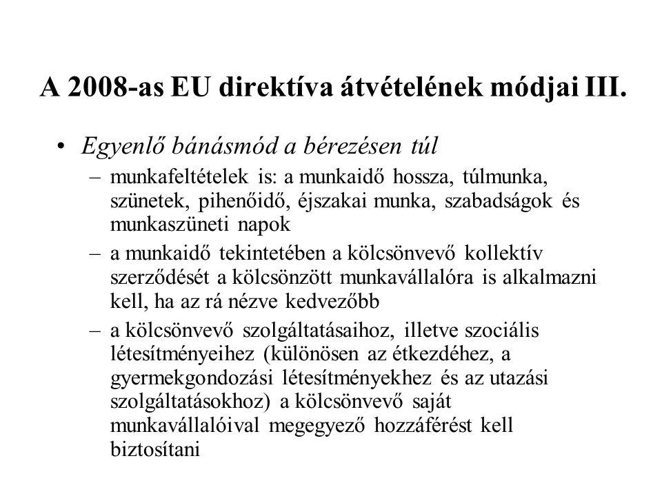 A 2008-as EU direktíva átvételének módjai III.