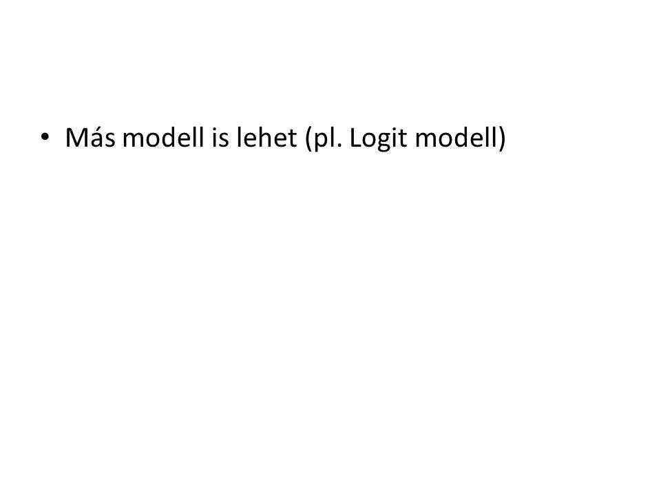 Más modell is lehet (pl. Logit modell)