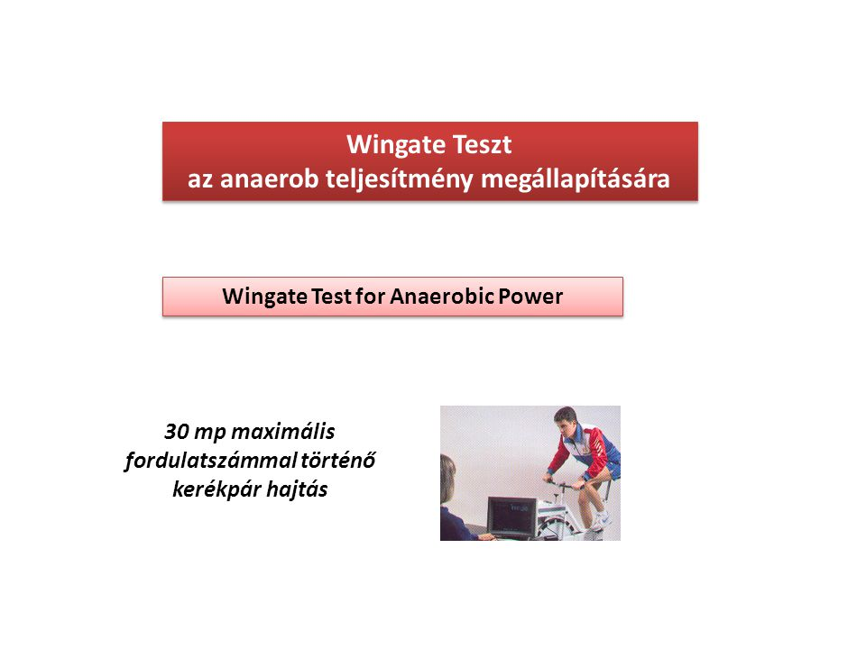 Wingate Teszt az anaerob teljesítmény megállapítására